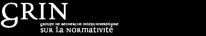 Groupe de recherche interuniversitaire sur la normativité (GRIN)